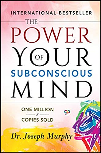 The Power of Your Subconscious Mind by by Joseph Murphy